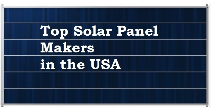 Top Solar Panel Manufaturers to Watch Out for in the USA