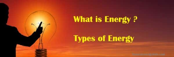 What si Energy & different types